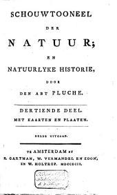 Schouwtooneel der natuur; en natuurlyke historie: Volume 13
