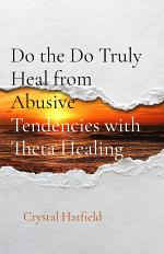 DO the DO truly Heal from Abusive Tendencies
