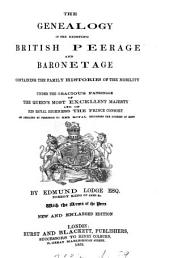 The Genealogy of the Existing British Peerage and Baronetage: Containing the Family Histories of the Nobility