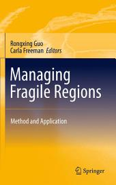 Managing Fragile Regions: Method and Application