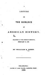 A Lecture on the Romance of American History: Delivered at the Athenian Institute, February 19, 1839