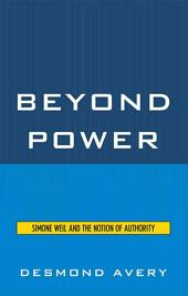 Beyond Power: Simone Weil and the Notion of Authority