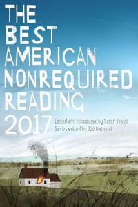 The Best American Nonrequired Reading 2017 Book