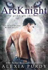 ArcKnight (The ArcKnight Chronicles #1)