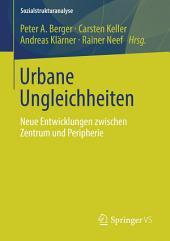 Urbane Ungleichheiten: Neue Entwicklungen zwischen Zentrum und Peripherie