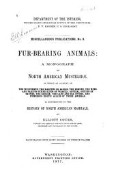 Fur-bearing Animals: A Monograph of North American Mustelidae, in which an Account of the Wolverene, the Martens Or Sables, the Ermine, the Mink and Various Other Kinds of Weasels, Several Species of Skunks, the Badger, the Land and Sea Otters, and Numerous Exotic Allies of These Animals, is Contributed to the History of North American Mammals
