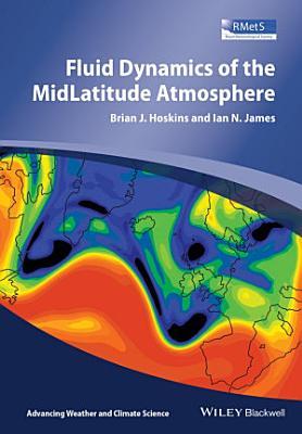 Fluid Dynamics of the Mid Latitude Atmosphere PDF