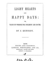Light hearts and happy days; or Tales of wisdom for children