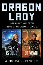 Dragon Lady, Boxset of Books 1 and 2 (Atrapako on Eden, #3)