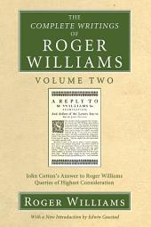 The Complete Writings of Roger Williams, Volume 2: John Cotton's Answer to Roger Williams, Queries of Highest Consideration