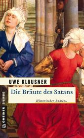 Die Bräute des Satans: Historischer Roman