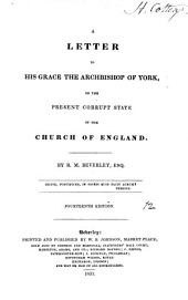 A letter to ... the archbishop of York, on the present corrupt state of the Church of England: Volume 12
