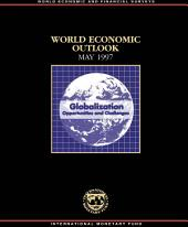 World Economic Outlook, May 1997: Globalization: Opportunities and Challenges
