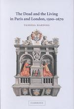 The Dead and the Living in Paris and London, 1500-1670