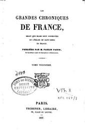 Les grandes chroniques de France selon que elles sont conservées en l'église de Saint-Denis en France: Volume3