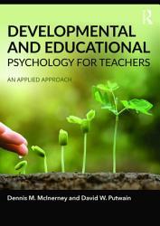 Developmental and Educational Psychology for Teachers