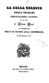 La bella Celeste degli Spadari: melodramma comico in due atti : da rappresentarsi nell'I. R. Teatro alla Canobbiana la primavera 1837