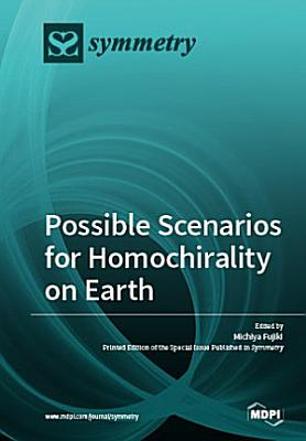 Possible Scenarios for Homochirality on Earth