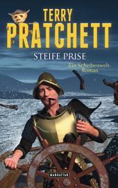 Steife Prise: Ein Scheibenwelt-Roman