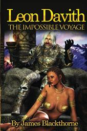 Leon Davith : Legends of Dragons Swords and Sorcery: The Impossible Voyage