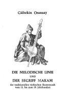 Die melodische Linie und der Begriff Makam der traditionellen t  rkischen Kunstmusik vom 15  bis zum 19  Jahrhundert PDF