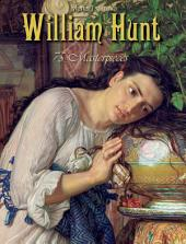 William Hunt: 75 Masterpieces