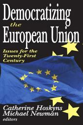 Democratizing the European Union: Issues for the Twenty-first Century
