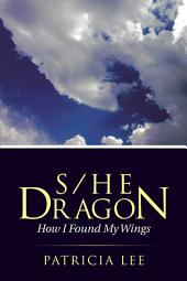S/He Dragon: how I found my wings