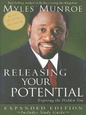 Releasing Your Potential: Exposing the Hidden You