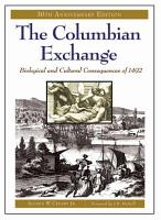The Columbian Exchange  Biological and Cultural Consequences of 1492  30th Anniversary Edition PDF