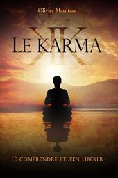 Le karma: Le comprendre et s'en libérer