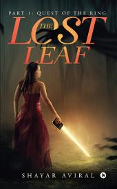 The Lost Leaf: Part- 1 : Quest of the Ring