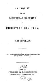 An inquiry into the scriptural doctrine of Christian ministry