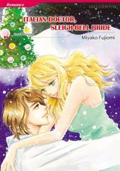Italian Doctor, Sleigh-Bell Bride: Mills & Boon Comics