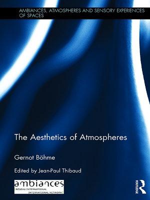 The Aesthetics of Atmospheres