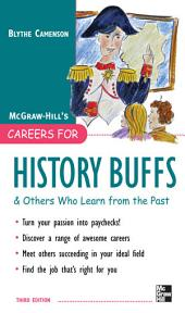 Careers for History Buffs and Others Who Learn from the Past, 3rd Ed.: Edition 3