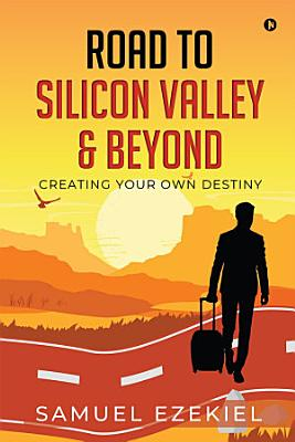 Road To Silicon Valley   Beyond