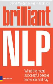 Brilliant NLP: Manage your emotions, think clearly and enjoy life, Edition 3