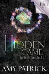 Hidden Game, Book 1 of the Ancient Court Trilogy: A Hidden Novel