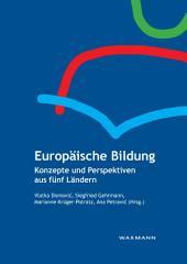 Europäische Bildung. Konzepte und Perspektiven aus fünf Ländern