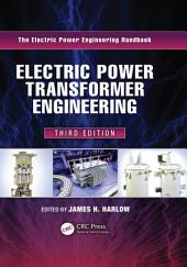 Electric Power Transformer Engineering, Third Edition: Edition 3