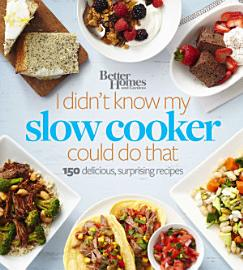 Better Homes And Gardens I Didn T Know My Slow Cooker Could Do That