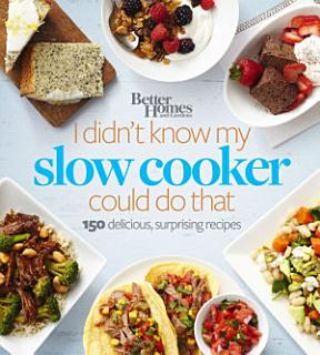 Better Homes and Gardens I Didn t Know My Slow Cooker Could Do That Book