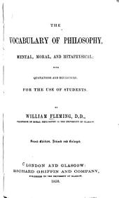 The Vocabulary of Philosophy, Mental, Moral, and Metaphysical ...
