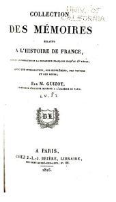 Collection des mémoires relatifs à l'histoire de France depuis la fondation de la monarchie française jusqu'au 13e siècle: Avec une introduction, des supplémens, des notices et des notes, Volume8