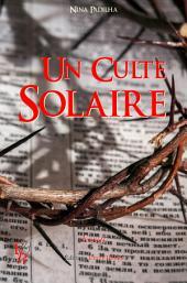 Un culte solaire: Enquête sur l'existence du Christ