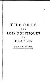 Théorie des loix politiques de la monarchie françoise: Volume6