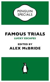 Famous Trials: Lucky Escapes