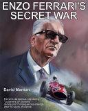 Enzo Ferrari's Secret War