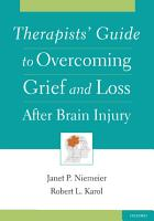 Therapists  Guide to Overcoming Grief and Loss After Brain Injury PDF